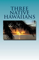 COVER: Three Native Hawaiians (Keopuolani, Kapiolani & Puaaiki)